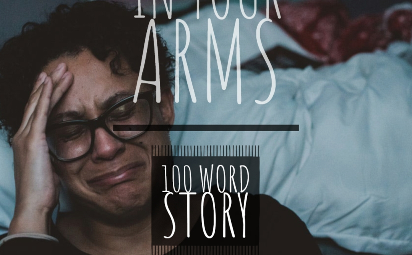 In Your Arms – 100 Words